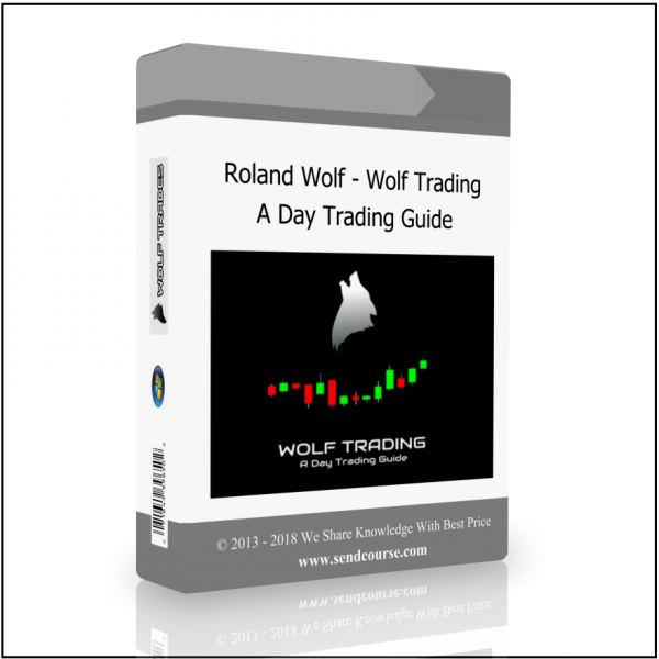 Roland Wolf - Wolf Trading A Day Trading Guide