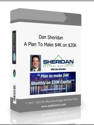 Dan Sheridan - $4K Monthly - A Plan To Make $4K Monthly On $20K