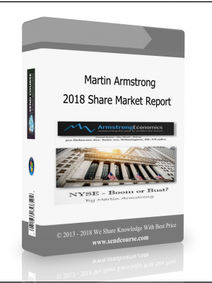 Martin Armstrong - 2018 Share Market Report