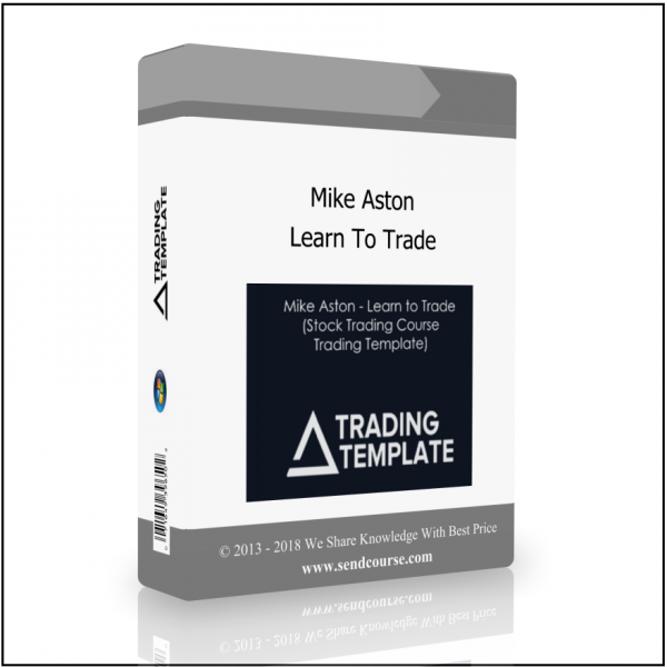 Mike Aston - Learn To Trade [Stock Trading Course Trading Template]