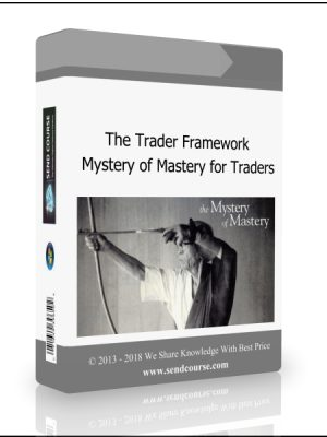 The Trader Framework - Mystery of Mastery for Traders