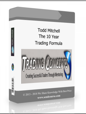 Todd Mitchell - The 10 Year Trading Formula