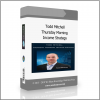 Todd Mitchell - Thursday Morning Income Strategy