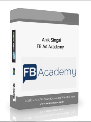Anik Singal - FB Ad Academy (11-2018 Updated)