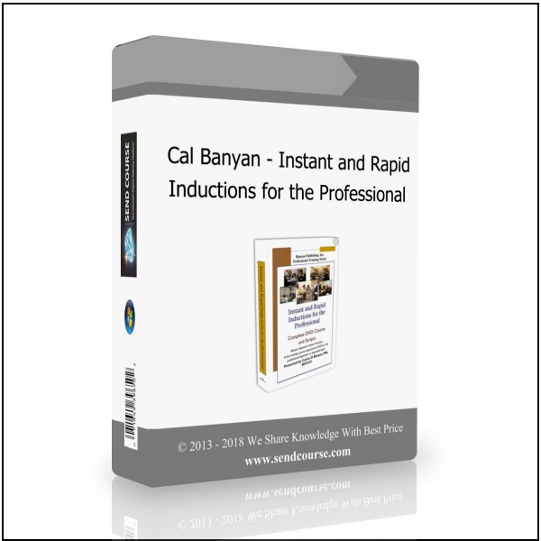 Cal Banyan - Instant and Rapid Inductions for the Professional