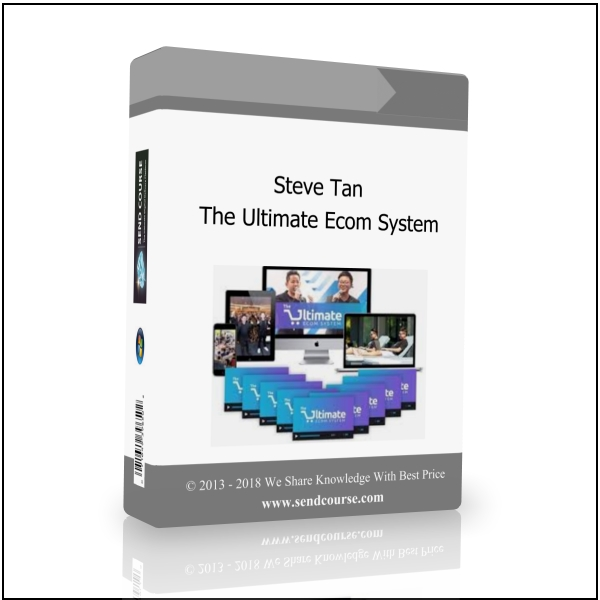 Steve Tan - The Ultimate Ecom System