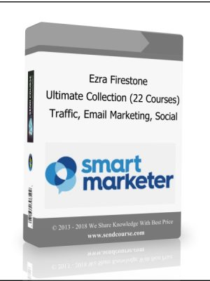 Ezra Firestone Ultimate Collection - 22 Courses In 1 Pack (Traffic, Email Marketing, Social)