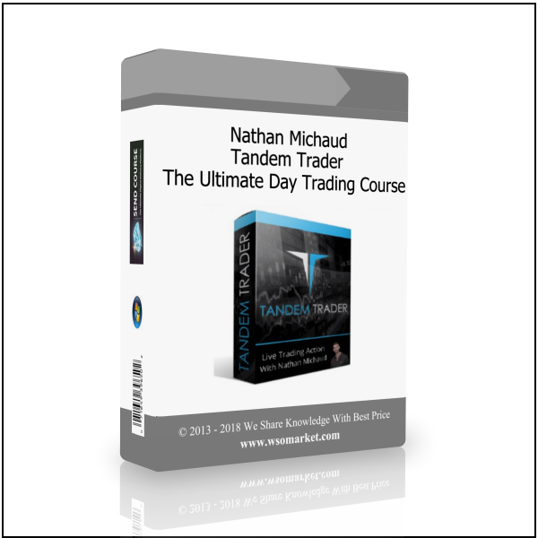 Nathan Michaud - Tandem Trader - The Ultimate Day Trading Course