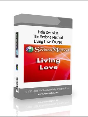Hale Dwoskin - The Sedona Method - Living Love Course