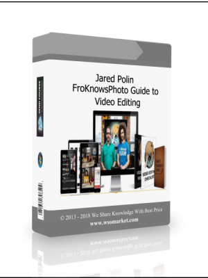 Jared Polin - FroKnowsPhoto Guide to Video Editing