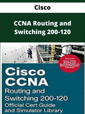 Cisco - CCNA Routing and Switching 200-120