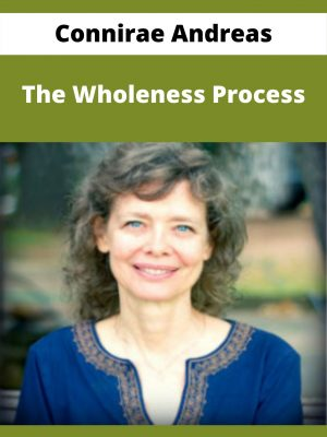 Connirae Andreas - The Wholeness Process