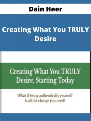 Dain Heer - Creating What You TRULY Desire