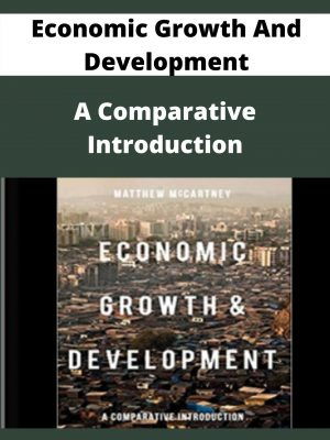 Economic Growth And Development - A Comparative Introduction