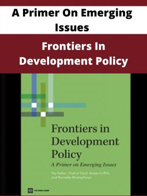 Frontiers In Development Policy - A Primer On Emerging Issues