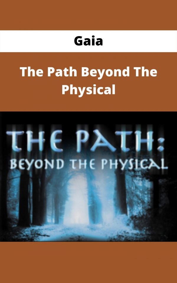 Gaia - The Path Beyond The Physical