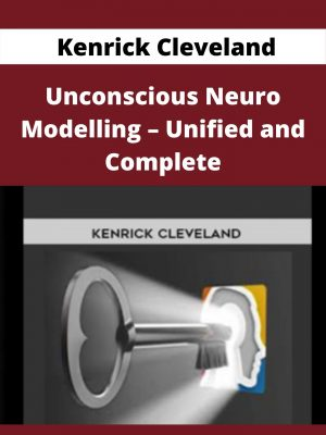 Kenrick Cleveland - Unconscious Neuro Modelling - Unified and Complete