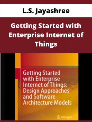 L.S. Jayashree - Getting Started with Enterprise Internet of Things