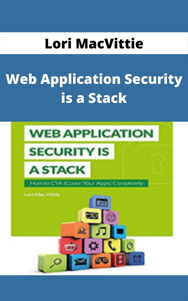 Lori MacVittie - Web Application Security is a Stack