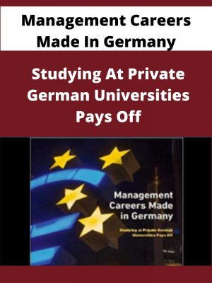 Management Careers Made In Germany - Studying At Private German Universities Pays Off