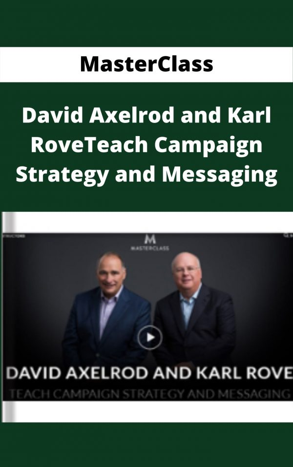 MasterClass - David Axelrod and Karl RoveTeach Campaign Strategy and Messaging
