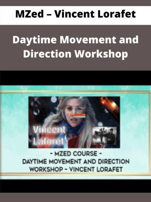 MZed - Vincent Lorafet - Daytime Movement and Direction Workshop -