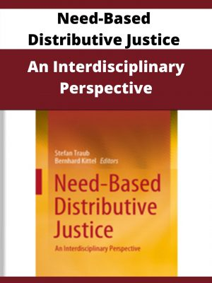 Need-Based Distributive Justice - An Interdisciplinary Perspective