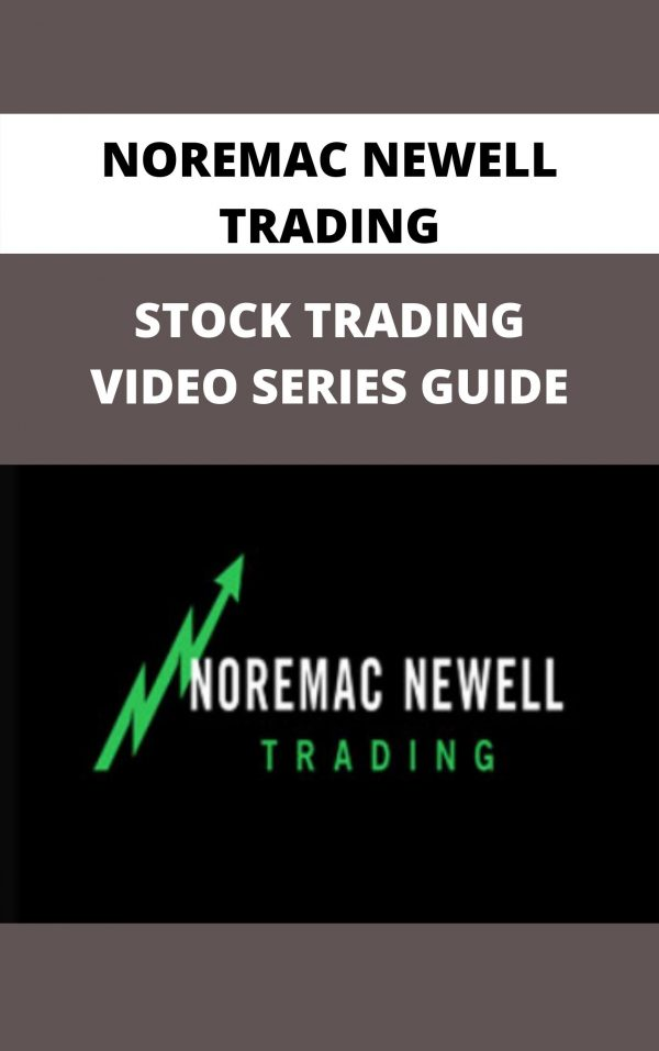 Noremac Newell Trading - Stock Trading Video Series Guide