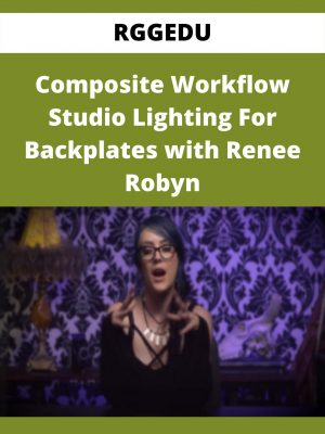 RGGEDU - Composite Workflow Studio Lighting For Backplates with Renee Robyn