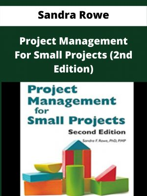 Sandra Rowe - Project Management For Small Projects (2nd Edition)