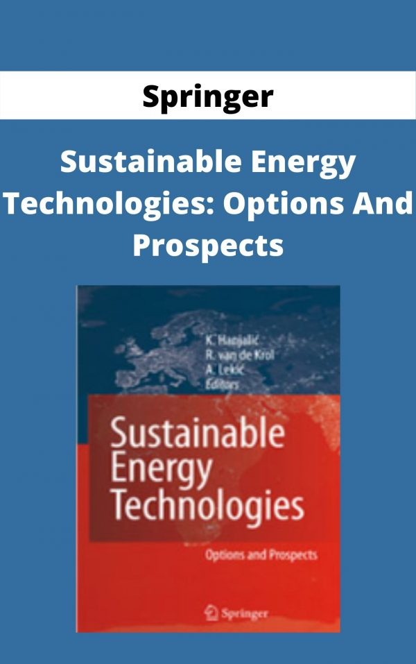 Springer - Sustainable Energy Technologies: Options And Prospects