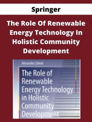 Springer - The Role Of Renewable Energy Technology In Holistic Community Development