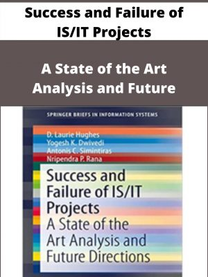 Success and Failure of IS/IT Projects - A State of the Art Analysis and Future