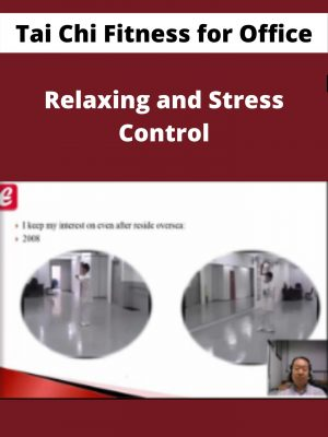 Tai Chi Fitness for Office - Relaxing and Stress Control