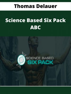 Thomas Delauer - Science Based Six Pack ABC