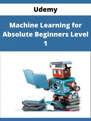 Udemy - Machine Learning for Absolute Beginners Level 1