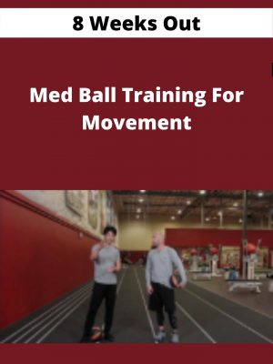 8 Weeks Out - Med Ball Training For Movement