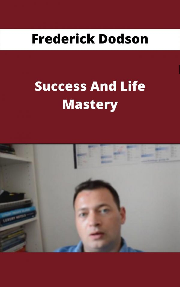 Frederick Dodson - Success And Life Mastery -