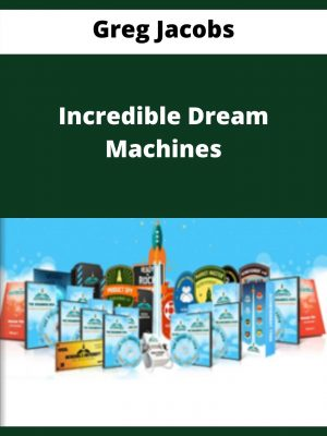 Greg Jacobs - Incredible Dream Machines