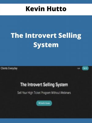 Kevin Hutto - The Introvert Selling System