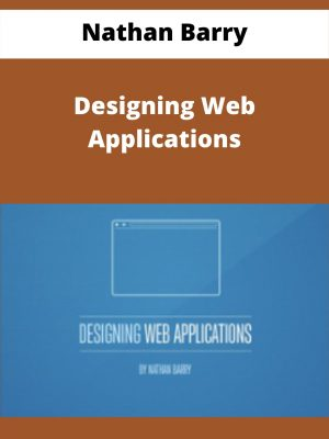 Nathan Barry - Designing Web Applications