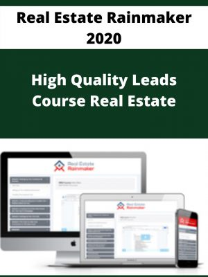 Real Estate Rainmaker 2020 - High Quality Leads Course Real Estate