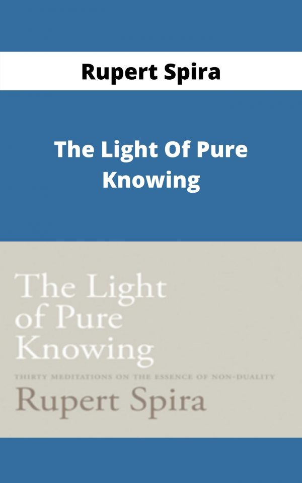 Rupert Spira - The Light Of Pure Knowing -
