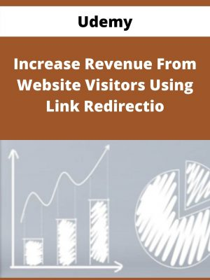 Udemy - Increase Revenue From Website Visitors Using Link Redirectio