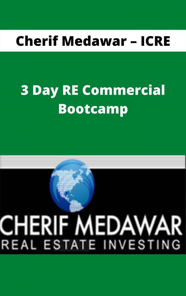 Cherif Medawar - ICRE - 3 Day RE Commercial Bootcamp