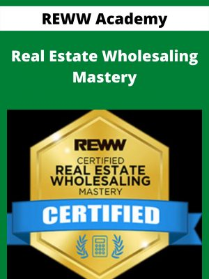 REWW Academy - Real Estate Wholesaling Mastery