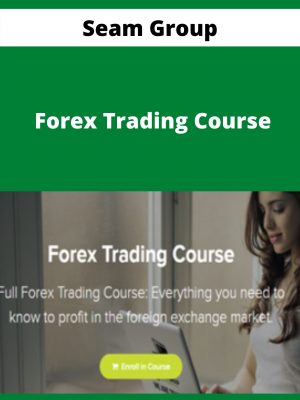 Seam Group - Forex Trading Course -