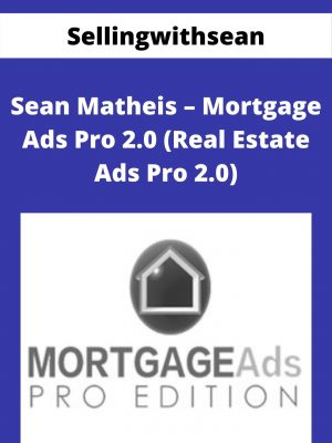 Sellingwithsean - Sean Matheis - Mortgage Ads Pro 2.0 (Real Estate Ads Pro 2.0)