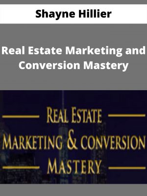 Shayne Hillier - Real Estate Marketing and Conversion Mastery
