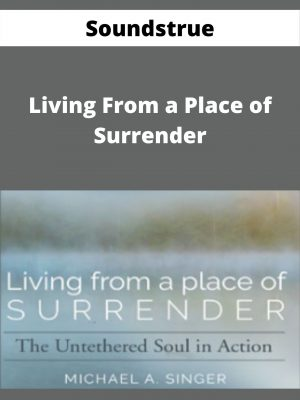 Soundstrue - Living From a Place of Surrender